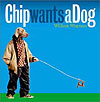 Chip Wants a Dog, 2003